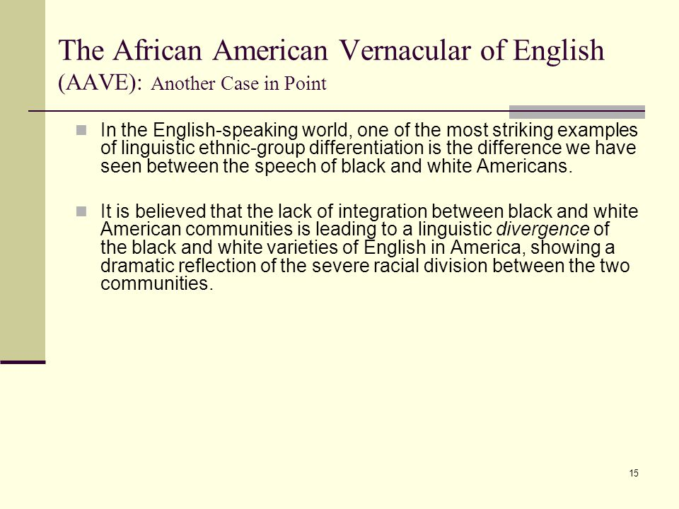 The African American Vernacular of English (AAVE): Another Case in Point
