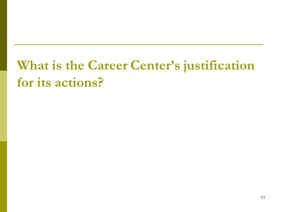 What is the Career Center's justification for its actions
