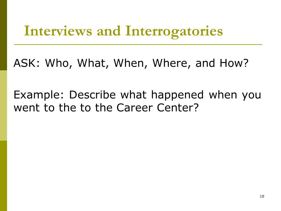 Interviews and Interrogatories