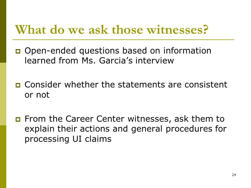 What do we ask those witnesses