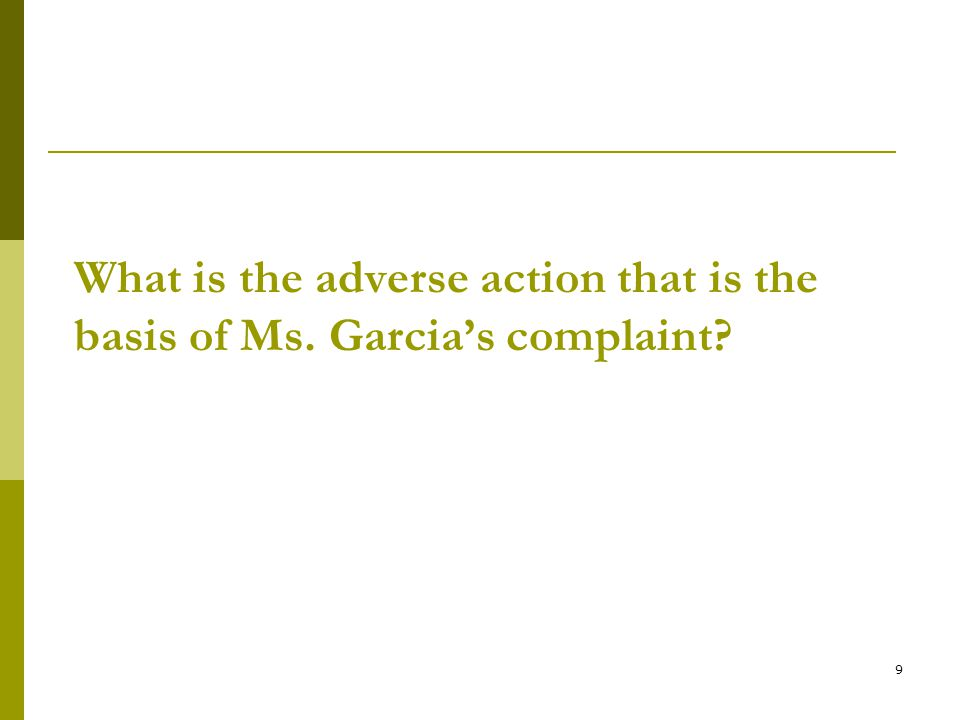 What is the adverse action that is the basis of Ms. Garcia's complaint