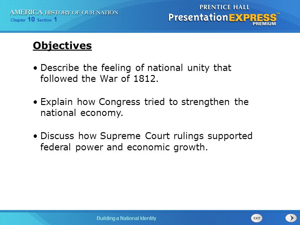 Objectives Describe the feeling of national unity that followed the War of 1812. Explain how Congress tried to strengthen the national economy.