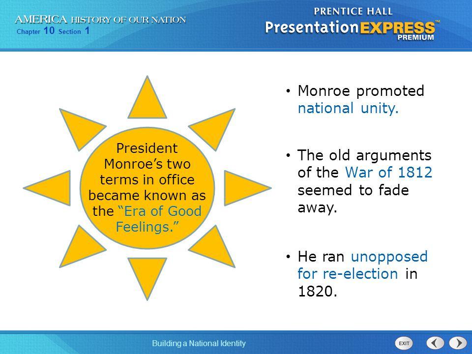 Monroe promoted national unity.