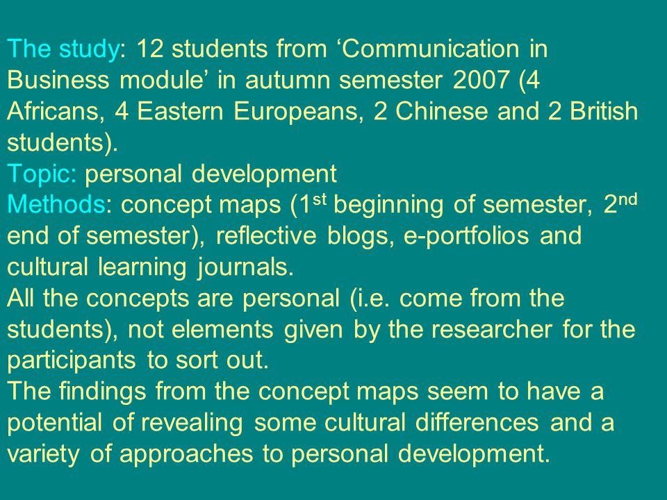 The study: 12 students from 'Communication in Business module' in autumn semester 2007 (4 Africans, 4 Eastern Europeans, 2 Chinese and 2 British students).