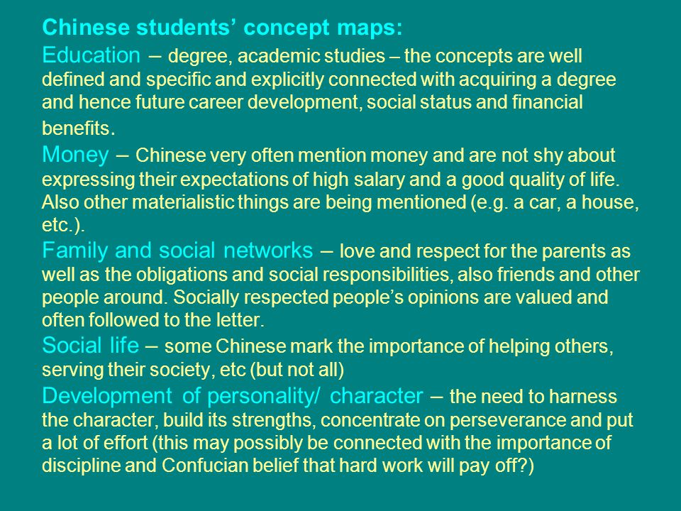Chinese students' concept maps: Education – degree, academic studies – the concepts are well defined and specific and explicitly connected with acquiring a degree and hence future career development, social status and financial benefits.