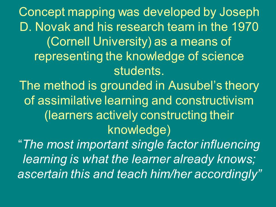 Concept mapping was developed by Joseph D