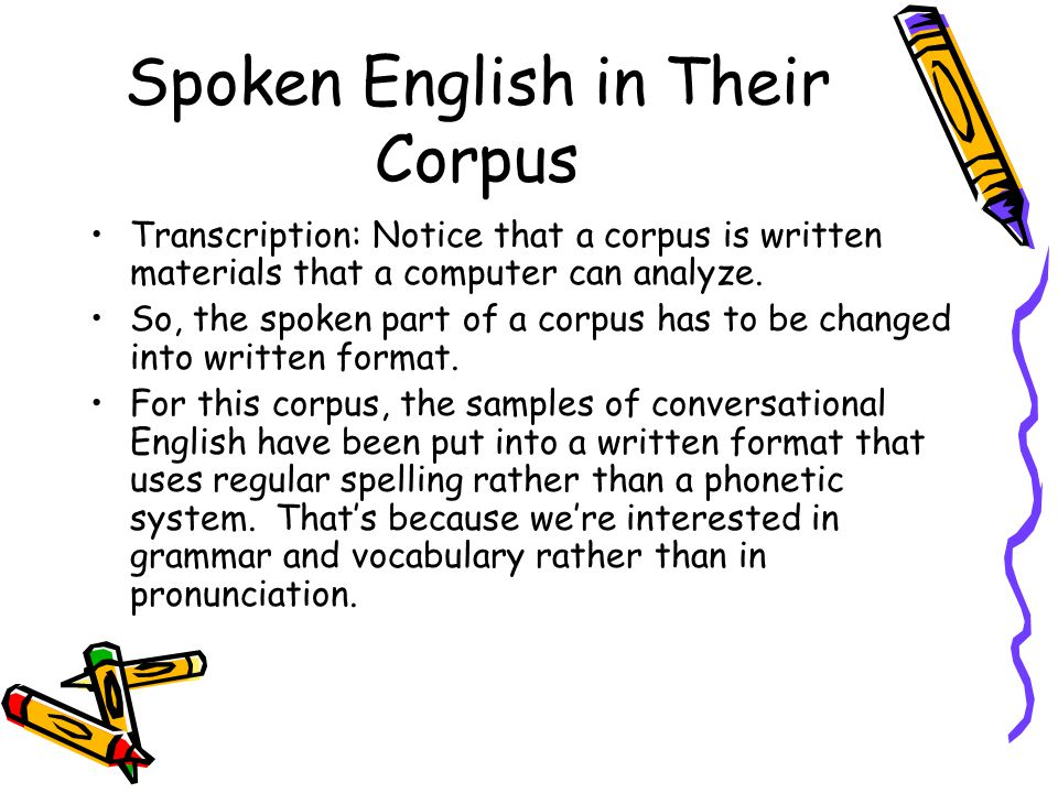 Spoken English in Their Corpus