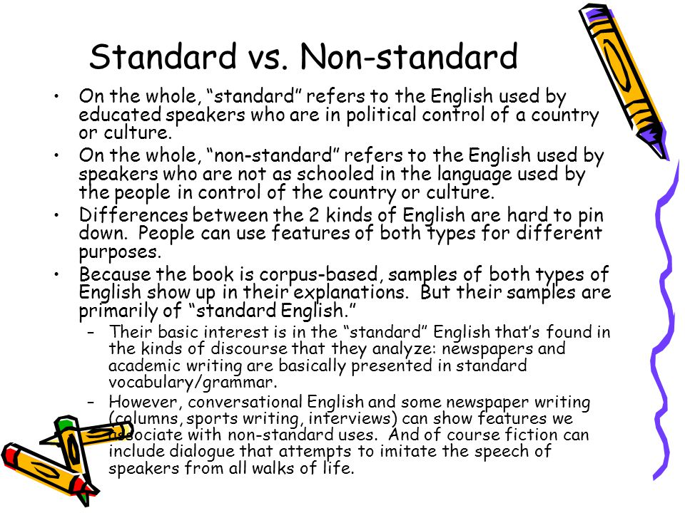 non standard english usage and attitudes Posts about usage attitudes  english majors are so committed to the idea of grammatical correctness that they are unable to understand non-standard.