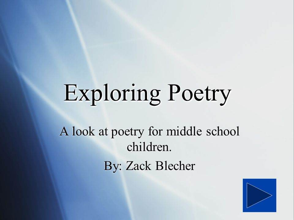 A look at poetry for middle school children. By: Zack Blecher