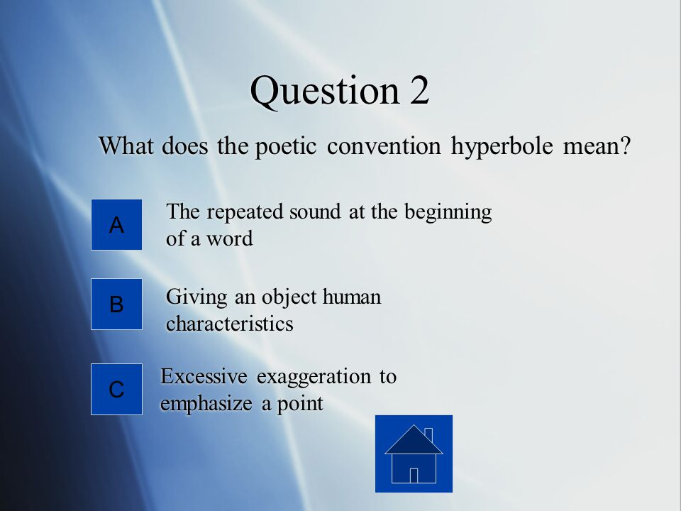Question 2 What does the poetic convention hyperbole mean