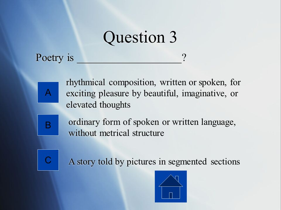Question 3 Poetry is ___________________