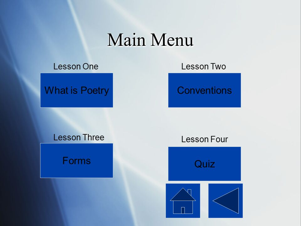 Main Menu What is Poetry Conventions Forms Quiz Lesson One Lesson Two