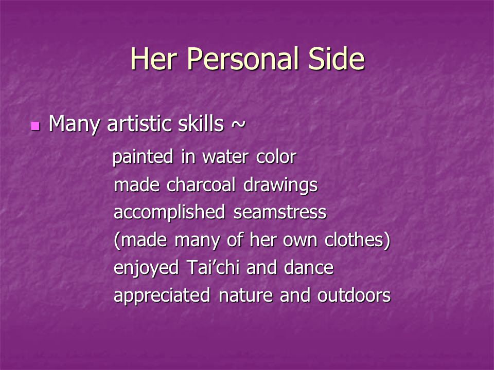 Her Personal Side Many artistic skills ~ painted in water color