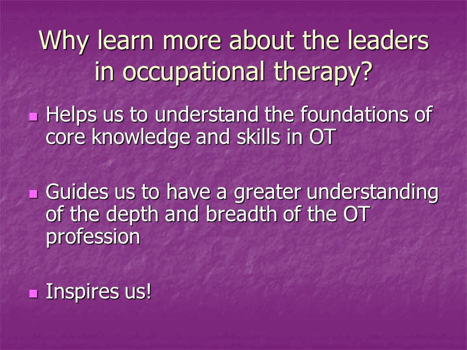 Why learn more about the leaders in occupational therapy