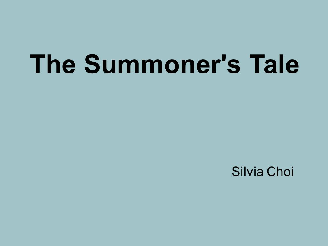 The Summoner s Tale Silvia Choi