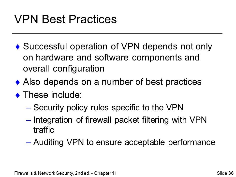 VPN Best Practices Successful operation of VPN depends not only on hardware and software components and overall configuration.
