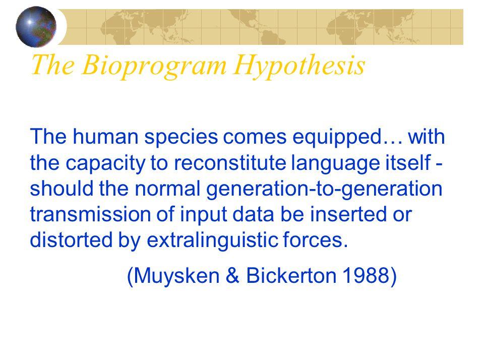 The Bioprogram Hypothesis