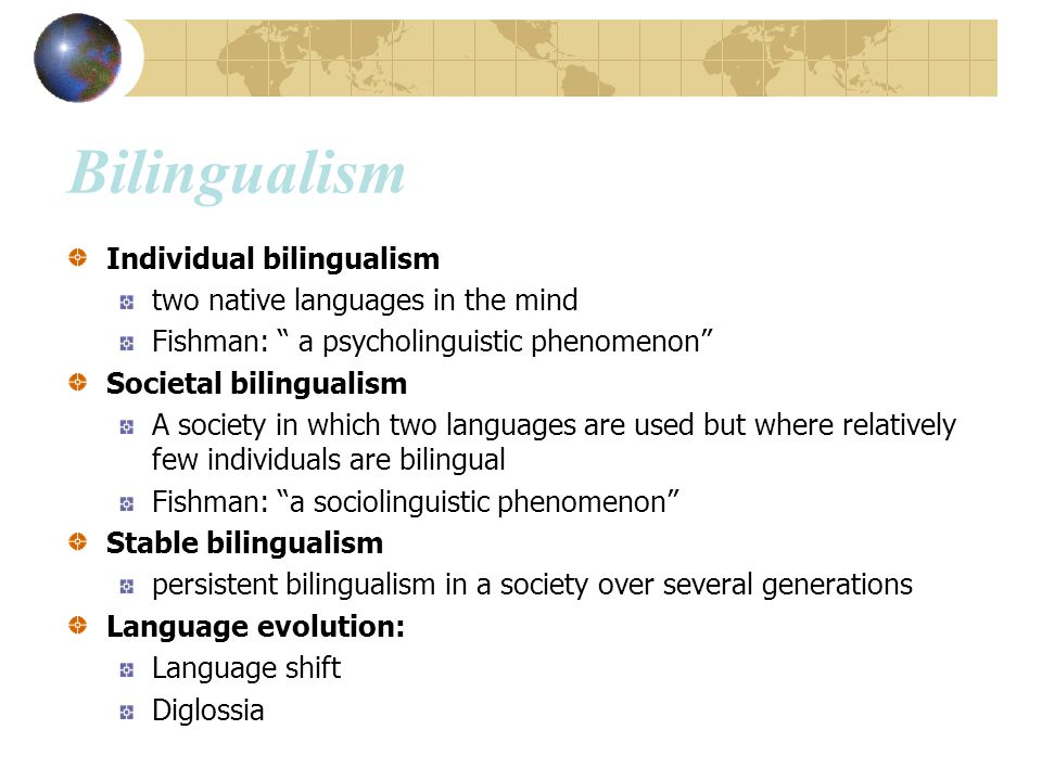 Bilingualism Individual bilingualism two native languages in the mind