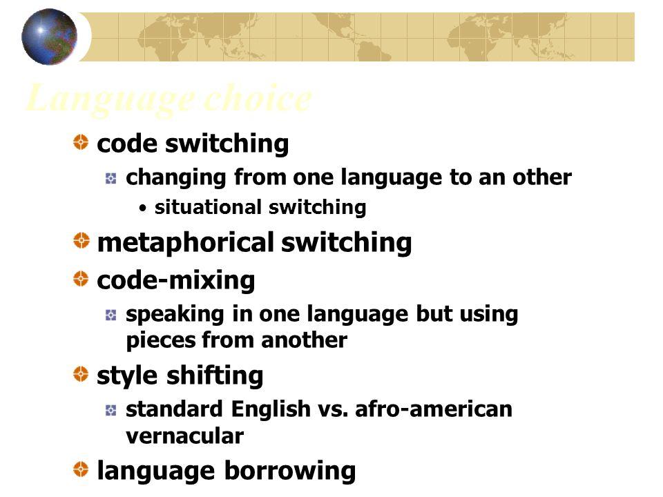 Language choice metaphorical switching code switching code-mixing