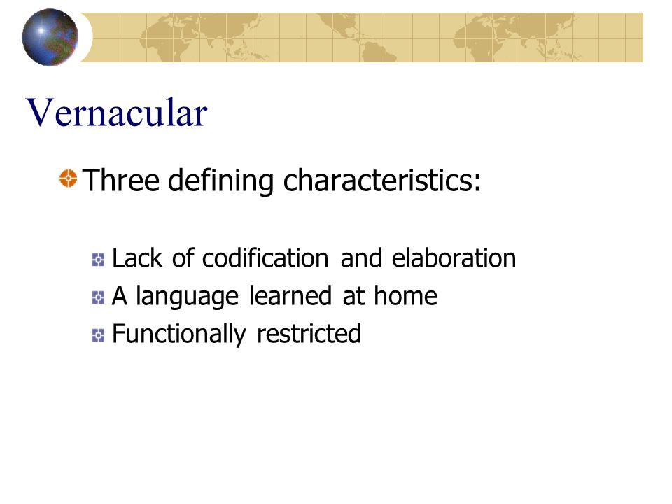 Vernacular Three defining characteristics: