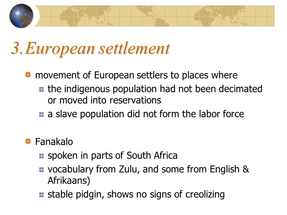 3. European settlement movement of European settlers to places where
