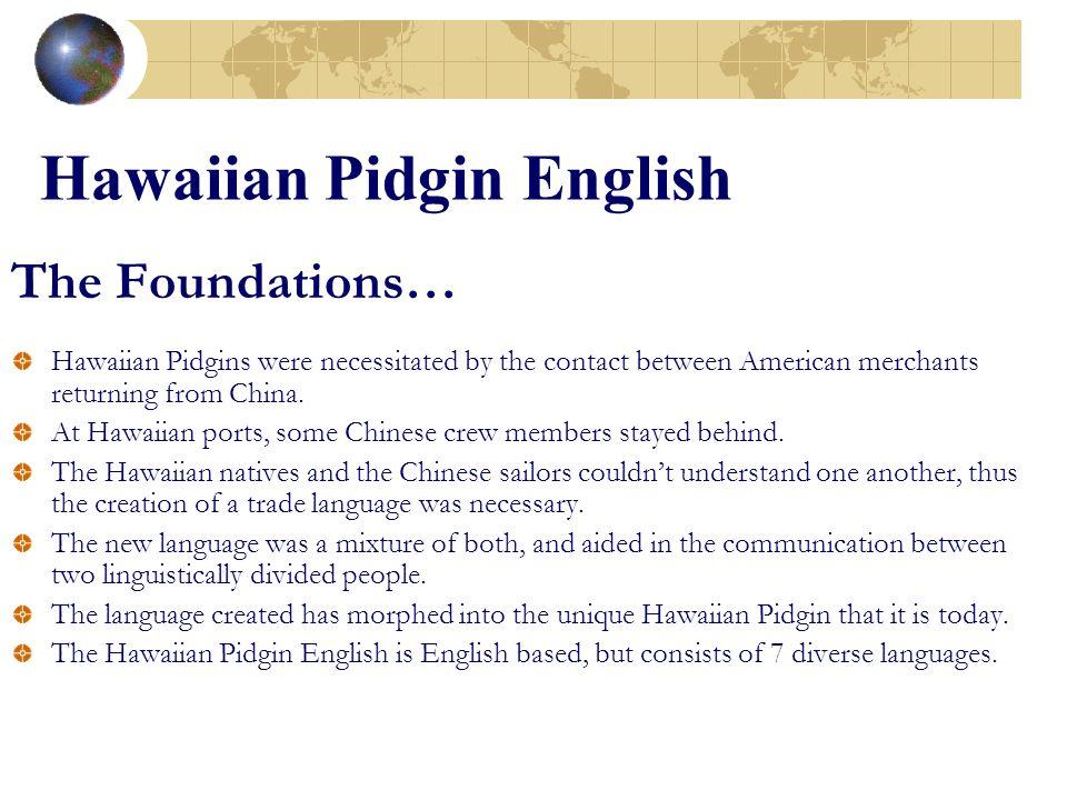 Hawaiian Pidgin English