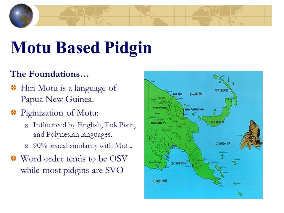 Motu Based Pidgin The Foundations…