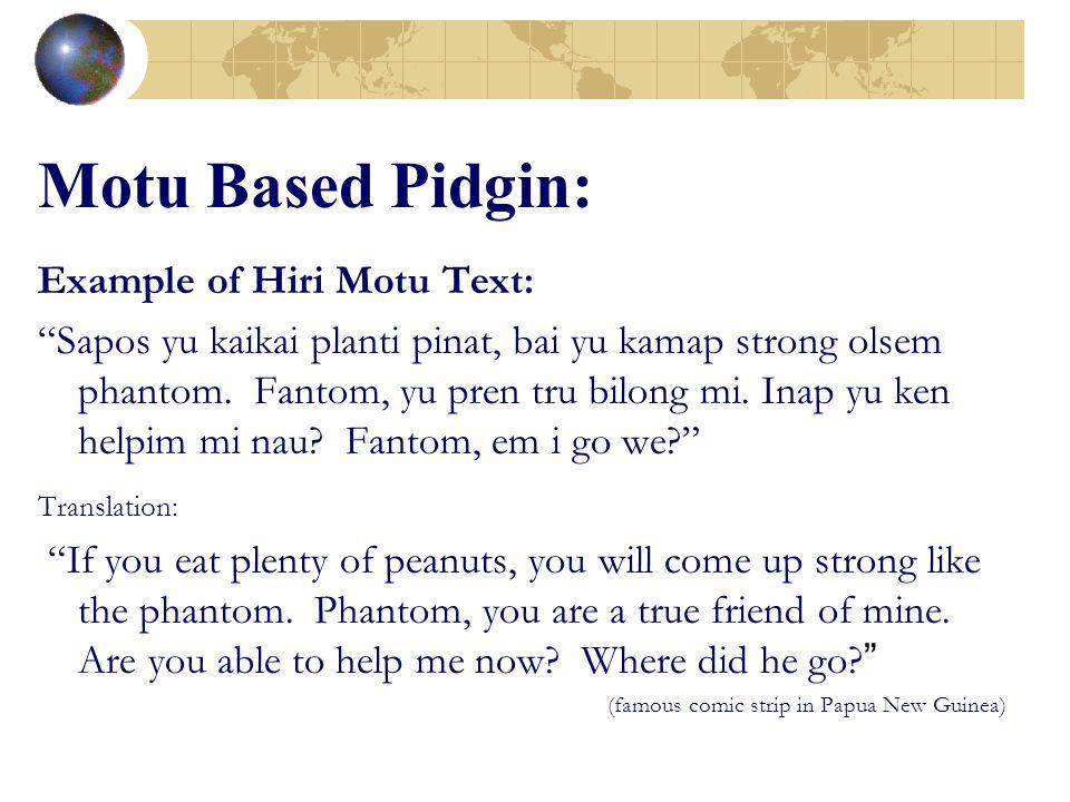 Motu Based Pidgin: Example of Hiri Motu Text: