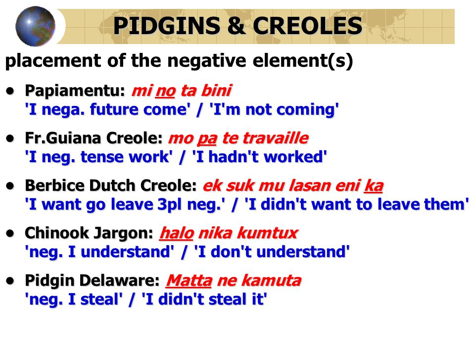 PIDGINS & CREOLES placement of the negative element(s)