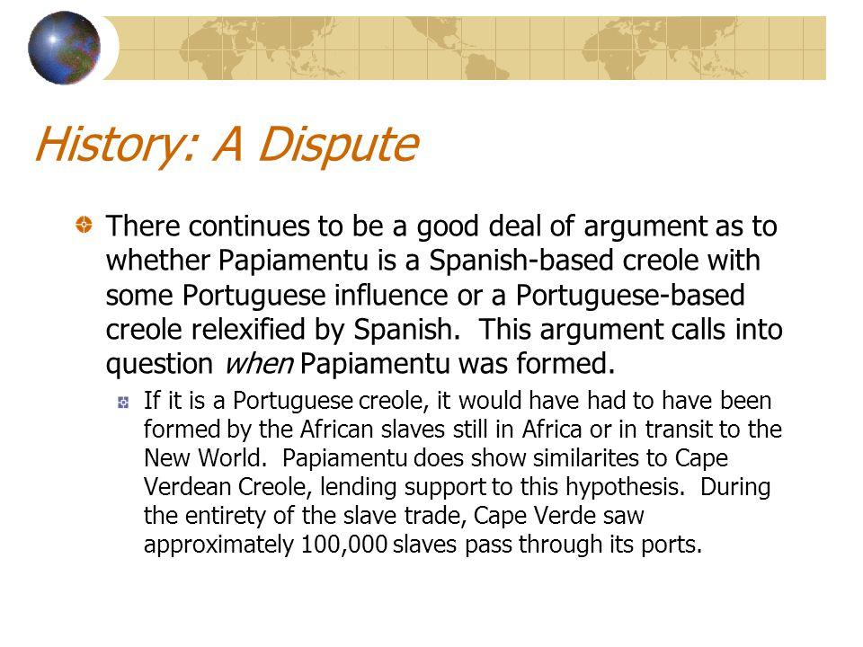 History: A Dispute