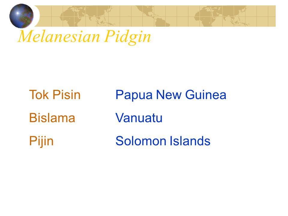 Melanesian Pidgin Tok Pisin Papua New Guinea Bislama Vanuatu