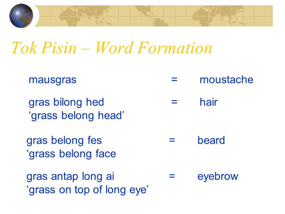 Tok Pisin – Word Formation