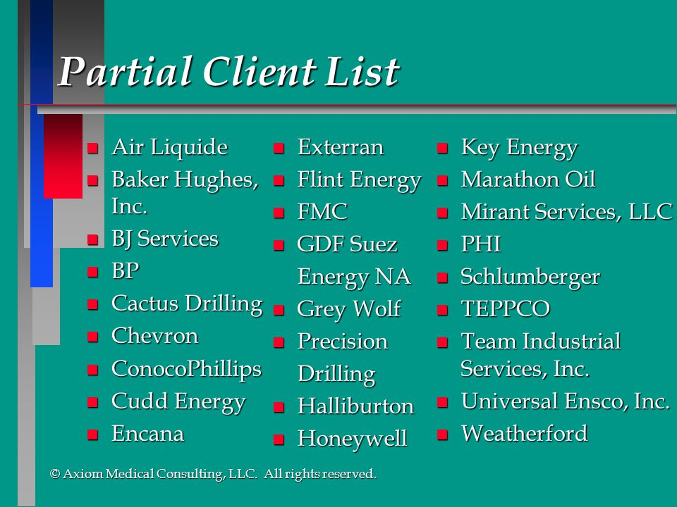 Partial Client List Air Liquide Baker Hughes, Inc. BJ Services BP