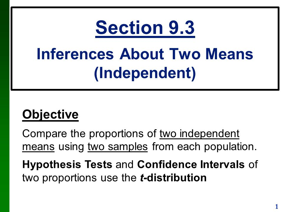 Section 9.3 Inferences About Two Means (Independent)