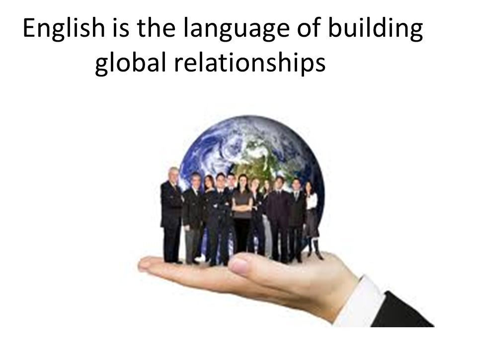 English is the language of building global relationships