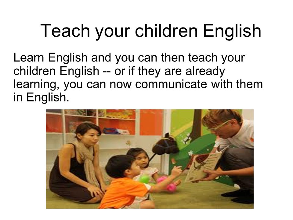 Teach your children English