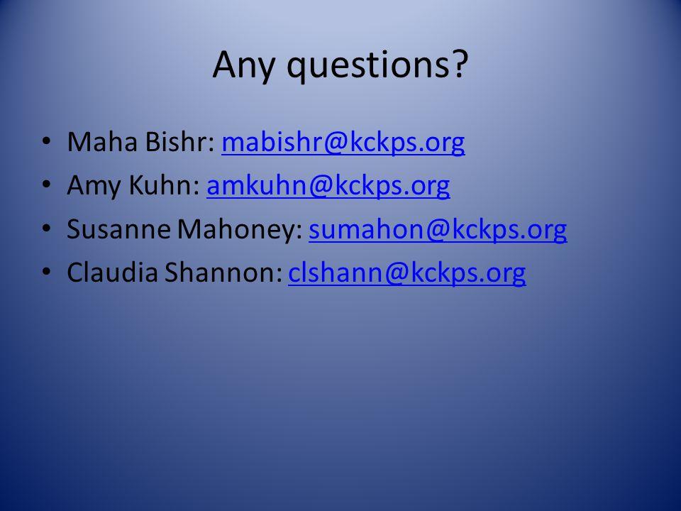 Any questions Maha Bishr: mabishr@kckps.org