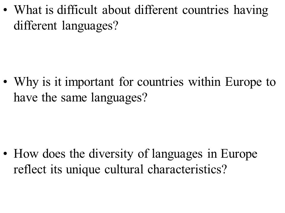 What is difficult about different countries having different languages