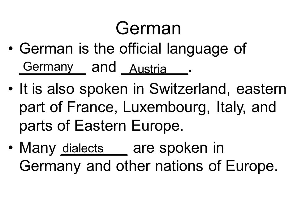 German German is the official language of ________ and ________.
