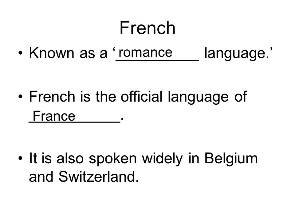 French Known as a '__________ language.'