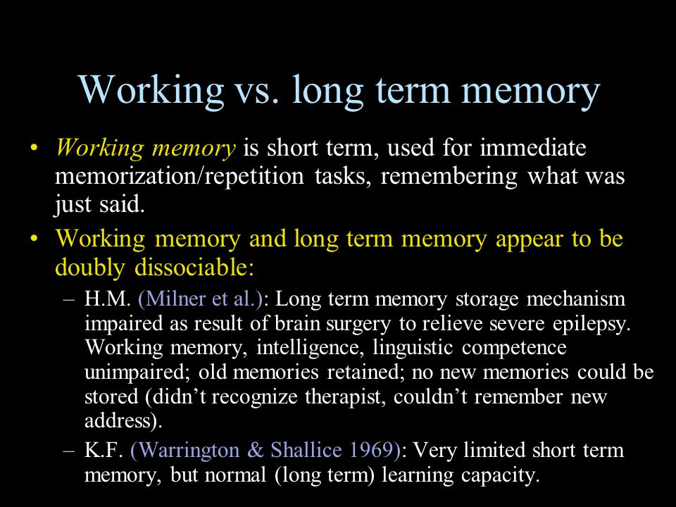 Working vs. long term memory