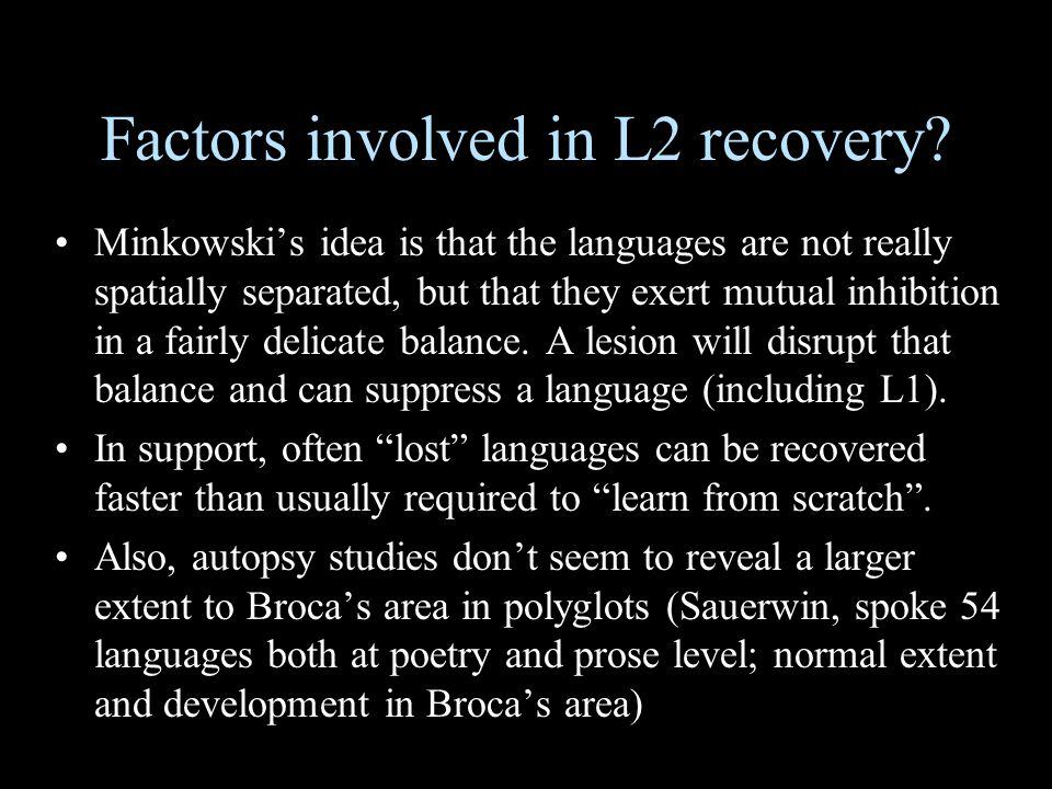 Factors involved in L2 recovery