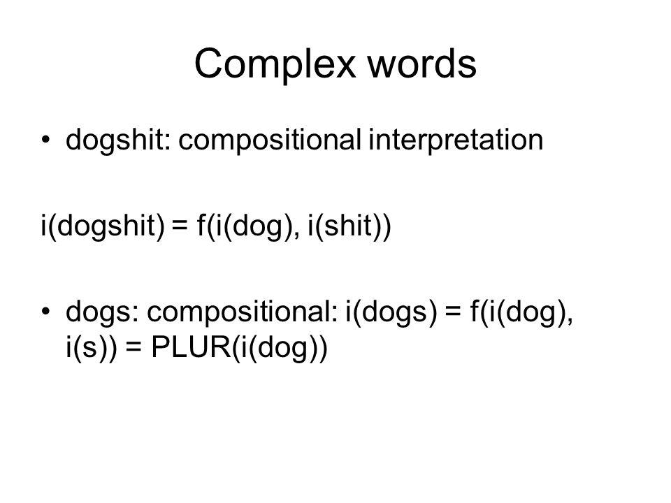 Complex words dogshit: compositional interpretation
