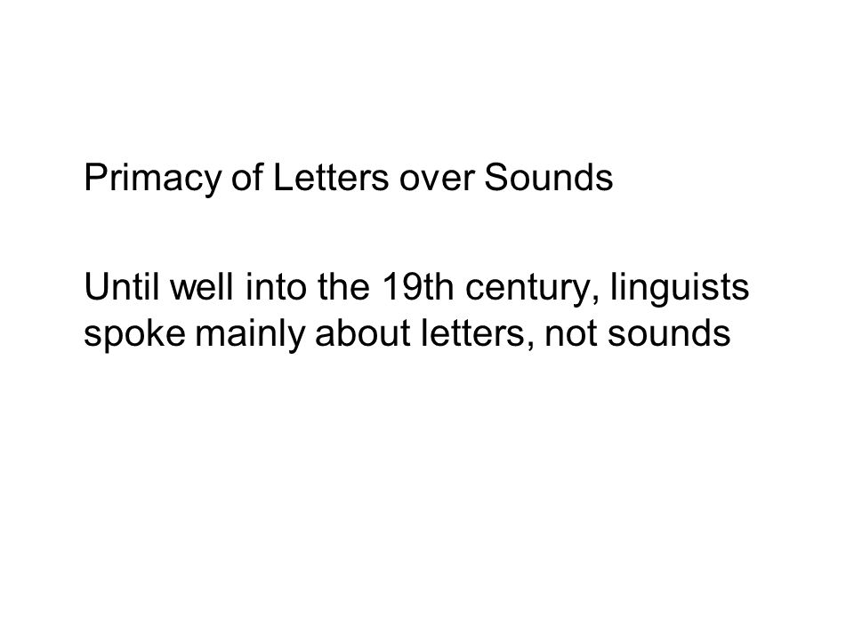 Primacy of Letters over Sounds