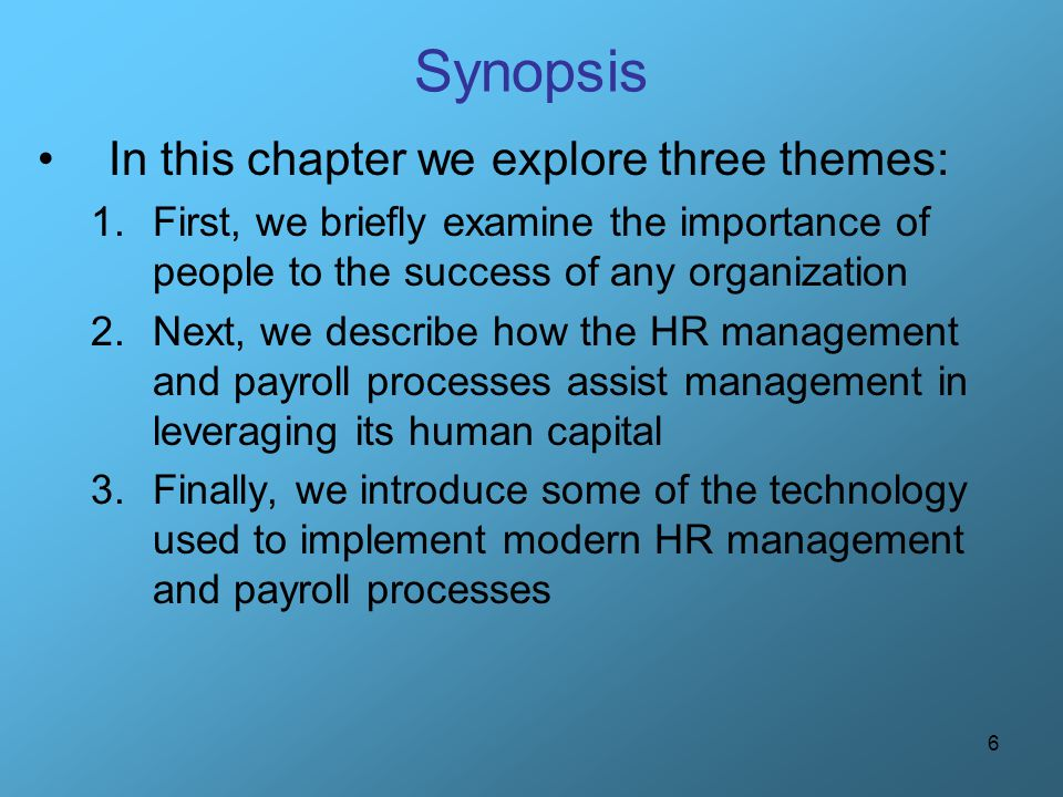 Synopsis In this chapter we explore three themes: