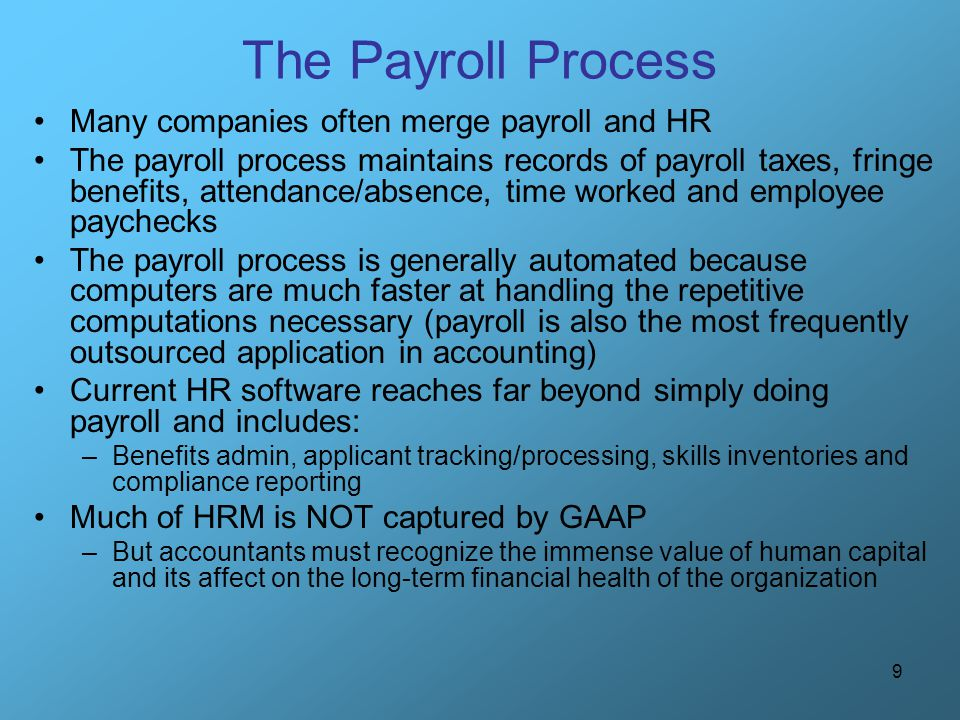 The Payroll Process Many companies often merge payroll and HR