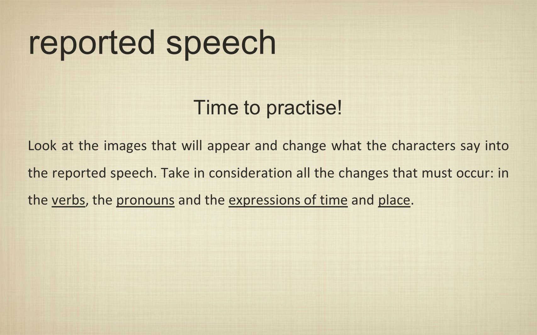 reported speech Time to practise!