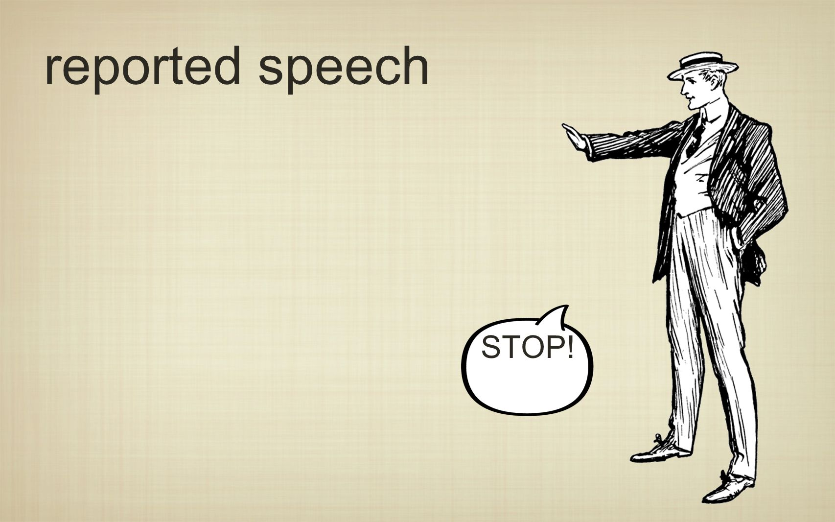 reported speech STOP!
