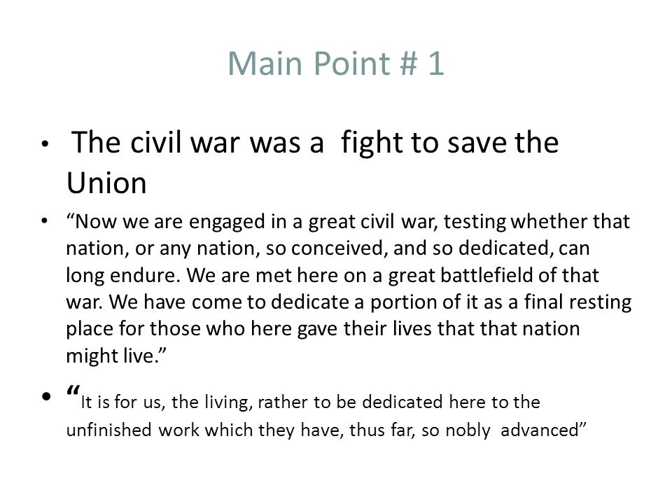 Main Point # 1 The civil war was a fight to save the Union.