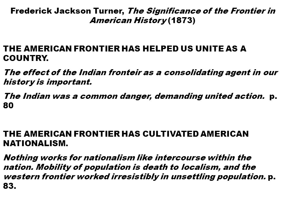 Frederick Jackson Turner, The Significance of the Frontier in American History (1873)